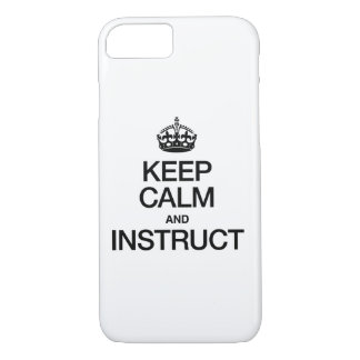 KEEP CALM AND INSTRUCT iPhone 8/7 CASE