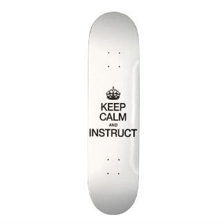 KEEP CALM AND INSTRUCT CUSTOM SKATE BOARD