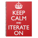 Keep calm and iterate on anteckningsbok med spiral