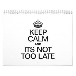 KEEP CALM AND ITS NOT TOO LATE.ai Calendar