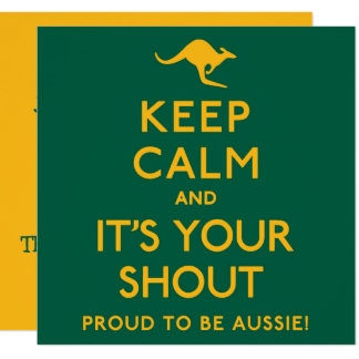 Keep Calm and Its Your Shout! Card