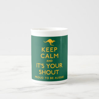 Keep Calm and It's Your Shout! Tea Cup