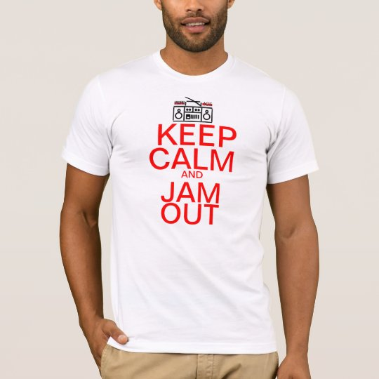 Keep Calm And : Jam Out T-Shirt