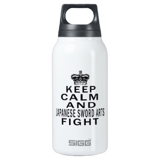 Keep Calm And Japanese Sword Arts Fight Insulated Water Bottle