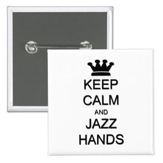 Keep Calm and Jazz Hands 2 Inch Square Button