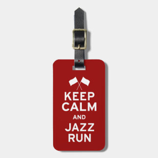 Keep Calm and Jazz Run Travel Bag Tag