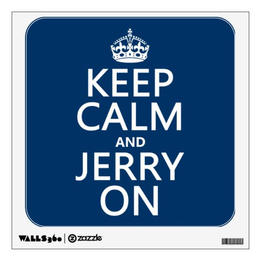 Keep Calm and Jerry On (any color) Room Decals