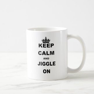 KEEP CALM AND JIGGLE ON COFFEE MUG