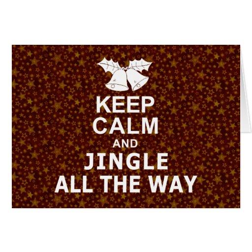 Keep Calm And Jingle All The Way Greeting Card