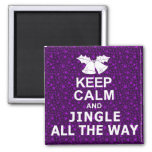 Keep Calm And Jingle All The Way Refrigerator Magnets