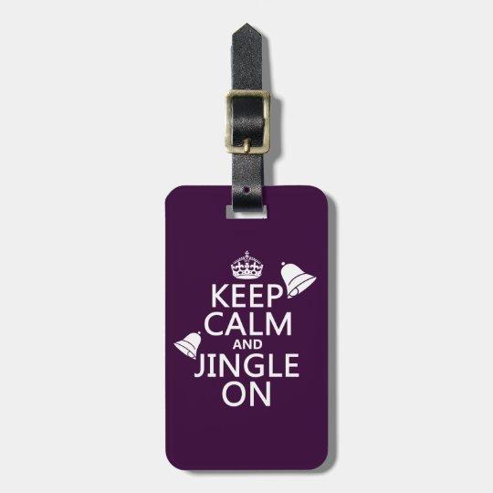 Keep Calm and Jingle On Bag Tag