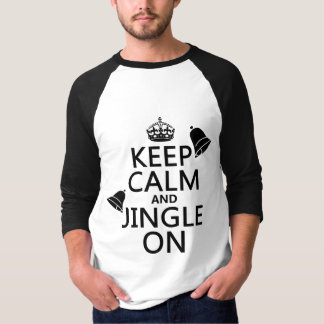 Keep Calm and Jingle On T-Shirt