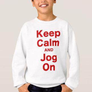 Keep Calm and Jog On Sweatshirt