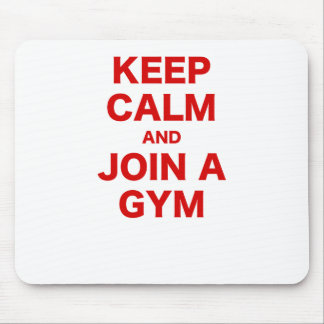 Keep Calm and Join a Gym Mouse Pad