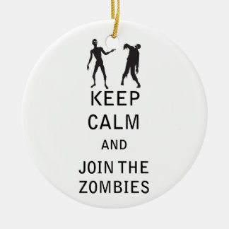 Keep Calm and Join The Zombies Ceramic Ornament