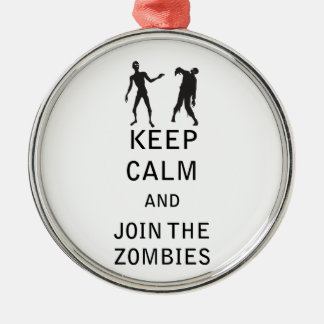 Keep Calm and Join The Zombies Metal Ornament