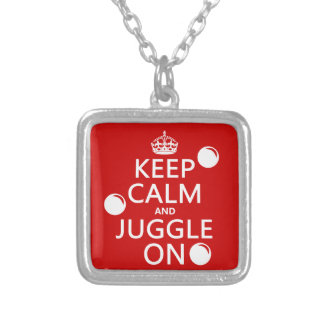 Keep Calm and Juggle On (in any color) Square Pendant Necklace