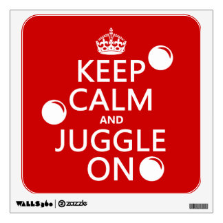 Keep Calm and Juggle On (in any color) Wall Sticker
