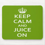 Keep Calm And Juice On Green Mousepad
