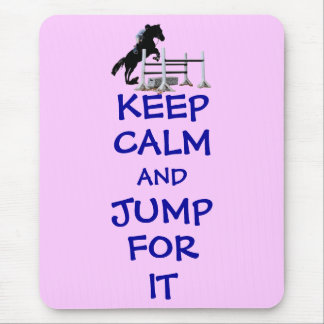 Keep Calm and Jump For It Horse Mouse Pad