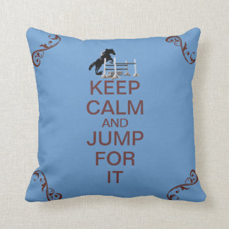 Keep Calm and Jump For It Horse Pillow