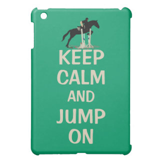 Keep Calm and Jump On Horse iPad Mini Case