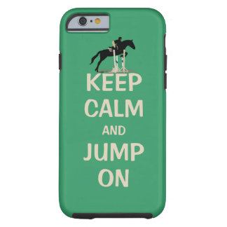 Keep Calm and Jump On Horse iPhone 6 Case