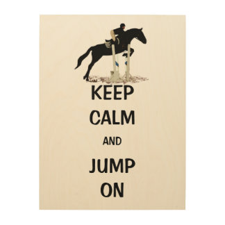 Keep Calm and Jump On Horse Wood Canvases