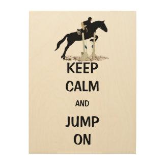 Keep Calm and Jump On Horse Wood Prints