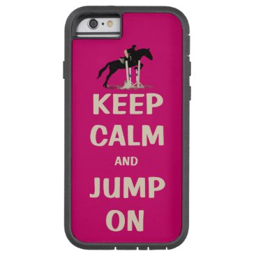 birthday Keep Calm and Jump On Pink Horse Tough Xtreme iPhone 6 Case