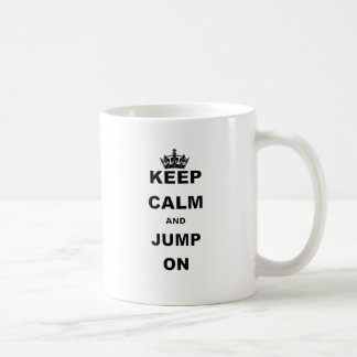 KEEP CALM AND JUMP ON.png Coffee Mug