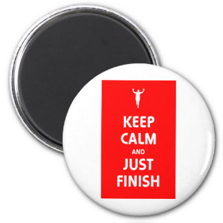 Keep Calm and Just Finish 2 Inch Round Magnet