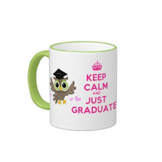 Keep Calm and Just Graduate Mugs