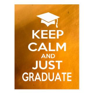 Keep Calm and Just Graduate Postcard