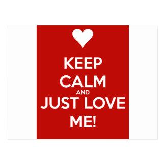 KEEP CALM AND JUST LOVE ME POSTCARD