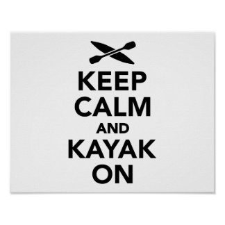 Keep calm and Kayak on Poster