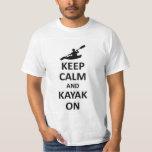 Keep calm and kayak on tee shirt