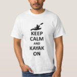 Keep calm and kayak on tshirt