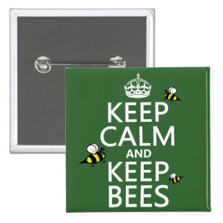 Keep Calm and Keep Bees - all colours Pin
