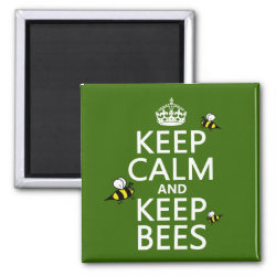 Square Magnet with Keep Calm and Keep Bees design
