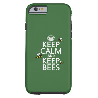Keep Calm and Keep Bees - all colours Tough iPhone 6 Case