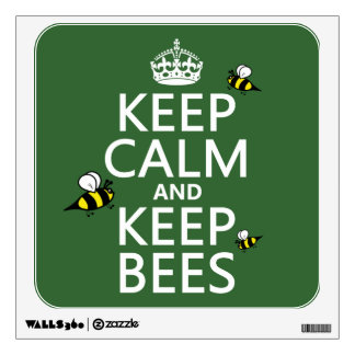 Keep Calm and Keep Bees - all colours Wall Sticker