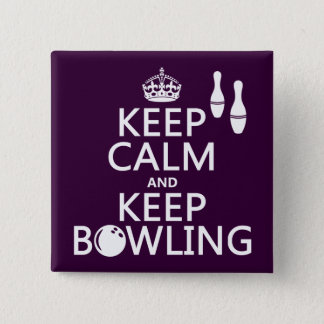 Keep Calm and Keep Bowling - all colours Button