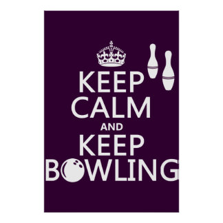 Keep Calm and Keep Bowling - all colours Poster