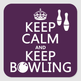 Keep Calm and Keep Bowling - all colours Square Sticker
