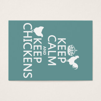 Keep Calm and Keep Chickens (any background color) Business Card