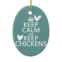 Keep Calm and Keep Chickens (any background color) Ceramic Ornament