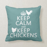 Keep Calm and Keep Chickens (any background color) Throw Pillows