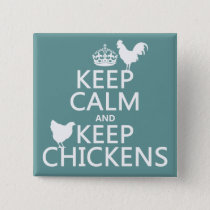 Keep Calm and Keep Chickens (any background color) Pinback Button