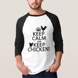 Keep Calm and Keep Chickens (any background color) T-Shirt
